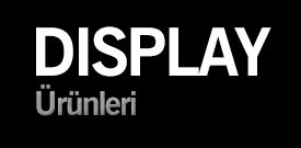 display-urunleri